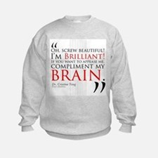 Screw Beautiful! I'm Brilliant! Sweatshirt