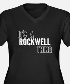 Its A Rockwell Thing Plus Size T-Shirt