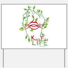 KissFist Life Yard Sign