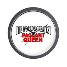 """""""The World's Greatest Pageant Queen"""" Wall Clock"""