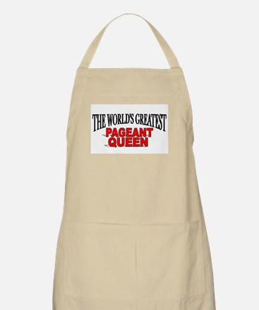 """""""The World's Greatest Pageant Queen"""" BBQ Apron"""