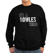 Its A Rowles Thing Sweatshirt