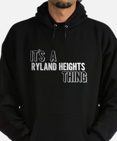 Its A Ryland Heights Thing Hoodie
