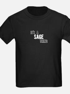 Its A Sage Thing T-Shirt