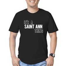 Its A Saint Ann Thing T-Shirt