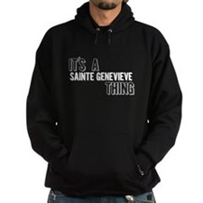 Its A Sainte Genevieve Thing Hoody