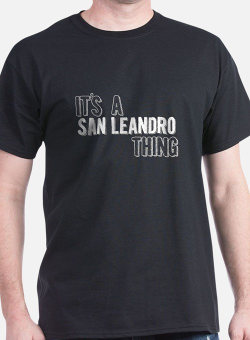 Its A San Leandro Thing T-Shirt