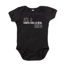 Its A Santa Ana La Real Thing Baby Bodysuit