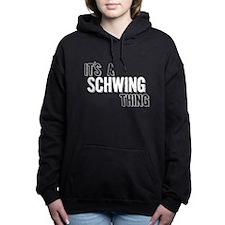 Its A Schwing Thing Women's Hooded Sweatshirt