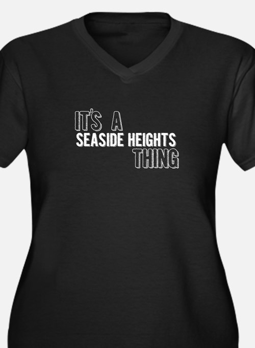 Its A Seaside Heights Thing Plus Size T-Shirt