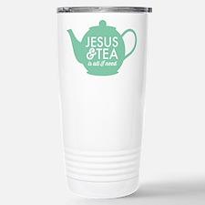 All I Need is Jesus and Tea Travel Mug