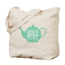 All I Need is Jesus and Tea Tote Bag
