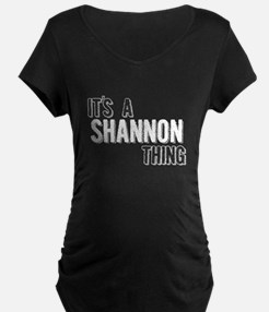 Its A Shannon Thing Maternity T-Shirt