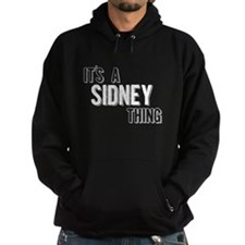Its A Sidney Thing Hoodie