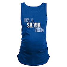 Its A Silvia Thing Maternity Tank Top