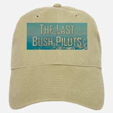 The Last Bush Pilots Baseball Baseball Baseball Cap