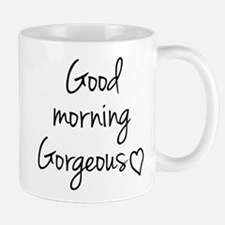 Good Morning Gorgeous Mugs