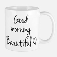 Good Morning Beautiful Mugs