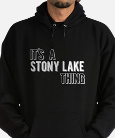 Its A Stony Lake Thing Hoodie