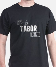 Its A Tabor Thing T-Shirt