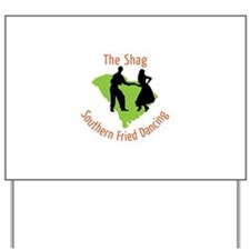 The Shag Southern Fried Dancing Yard Sign