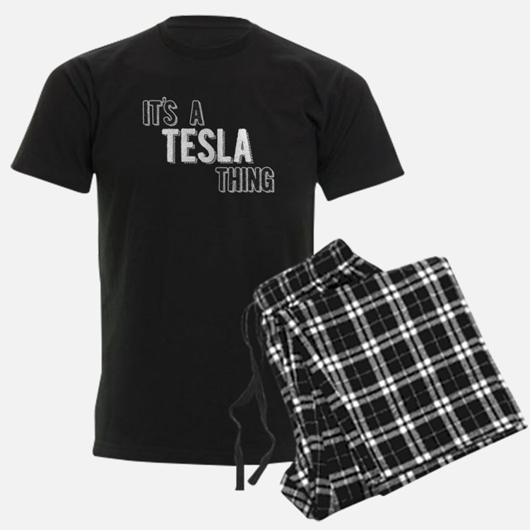 Its A Tesla Thing Pajamas