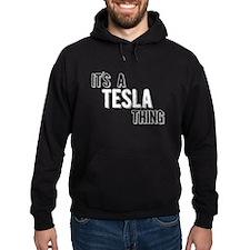 Its A Tesla Thing Hoodie