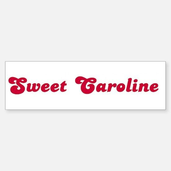 Sweet Caroline Bumper Bumper Bumper Sticker