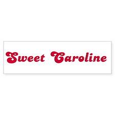 Sweet Caroline Bumper Bumper Sticker
