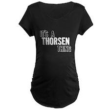 Its A Thorsen Thing Maternity T-Shirt
