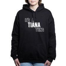 Its A Tiana Thing Women's Hooded Sweatshirt