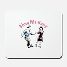 Shag Me Baby Mousepad