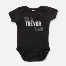 Its A Trevor Thing Baby Bodysuit