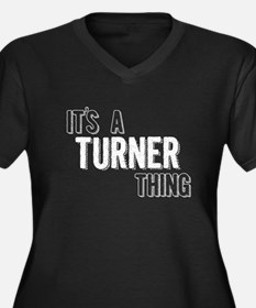 Its A Turner Thing Plus Size T-Shirt