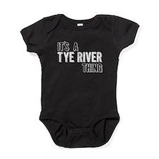 Its A Tye River Thing Baby Bodysuit