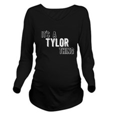 Its A Tylor Thing Long Sleeve Maternity T-Shirt