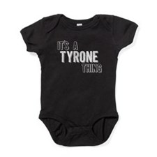 Its A Tyrone Thing Baby Bodysuit
