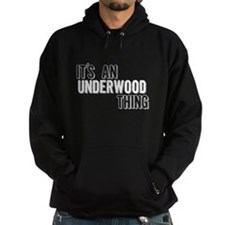 Its An Underwood Thing Hoodie