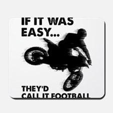 If It Was Easy Theyd Call It Football Mousepad