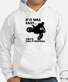 If It Was Easy Theyd Call It Football Hoodie Sweat