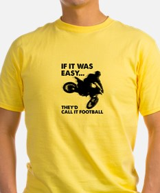 If It Was Easy Theyd Call It Football T-Shirt