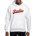 Rude Hooded Sweatshirt