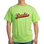 Rude Green T-Shirt