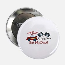 """vroom vroom Eat My Dust 2.25"""" Button"""