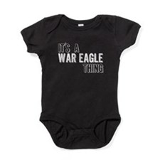 Its A War Eagle Thing Baby Bodysuit