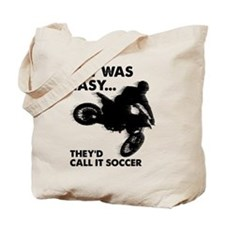 If It Was Easy They Would Call It Soccer Dirt Bike