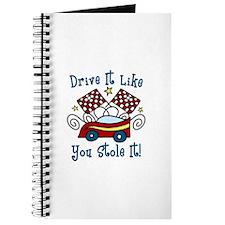 DRIVE IT LIKE YOU STOLE IT Journal