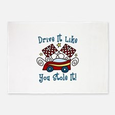 DRIVE IT LIKE YOU STOLE IT 5'x7'Area Rug