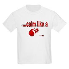 Calm Like A... T-Shirt