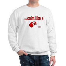 Calm Like A... Sweatshirt